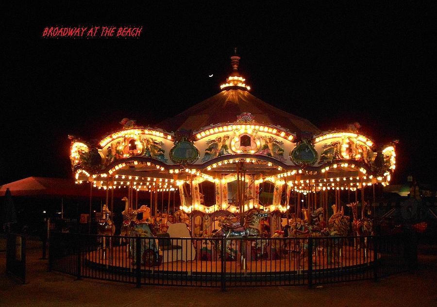 Beach Photograph - Carousel - Broadway At The Beach - Myrtle Beach Sc by Dianna Jackson