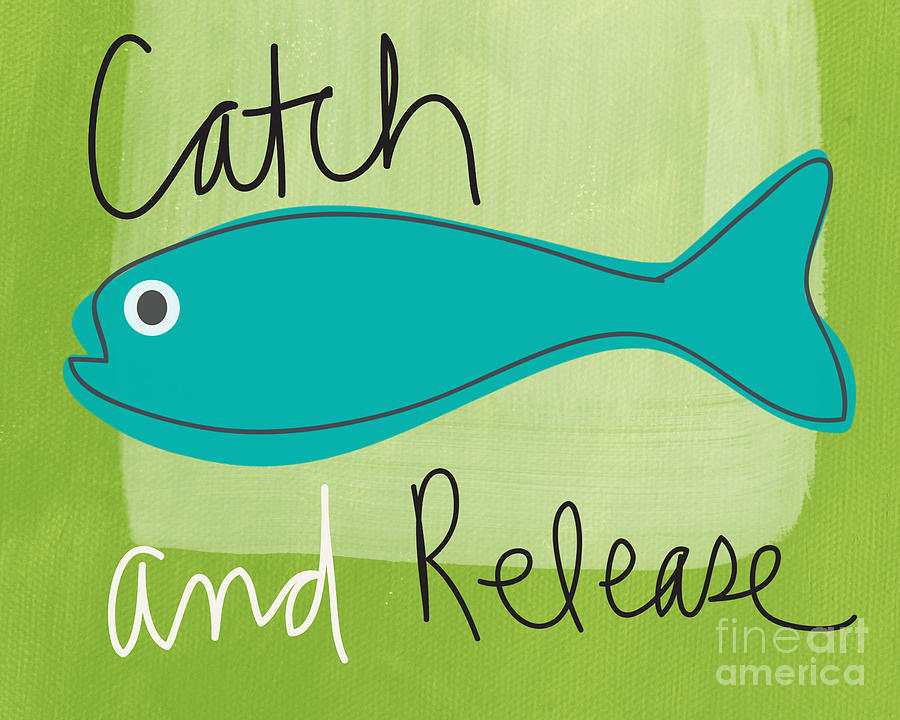 Fishing Painting - Catch And Release by Linda Woods