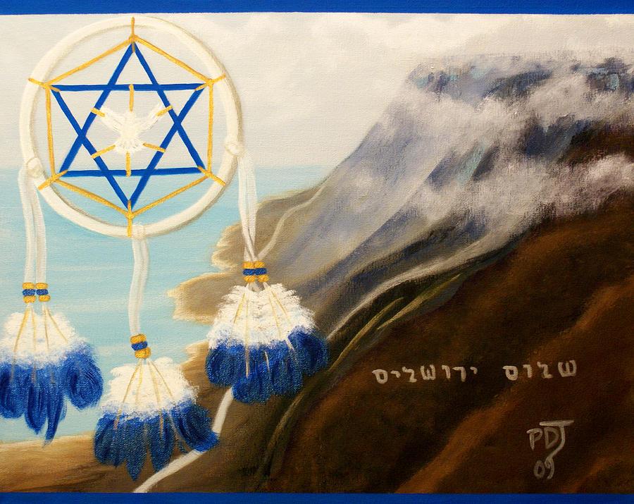 Golan Heights Painting - Catch Gods Dream-peace Jerusalem by Pamorama Jones