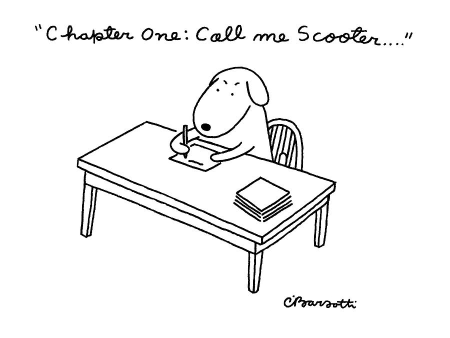 Chapter One: Call Me Scooter Drawing by Charles Barsotti