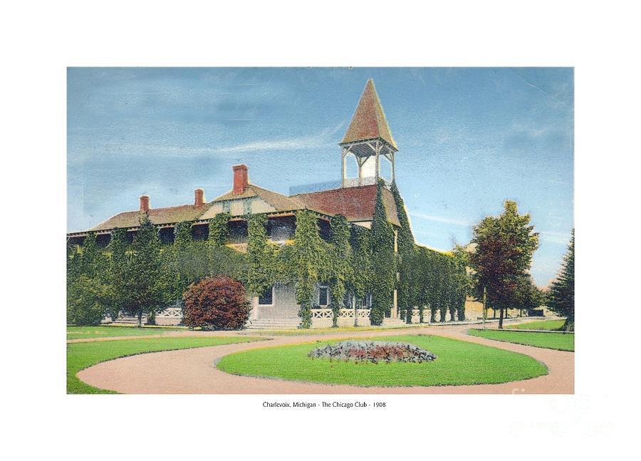 1905 Digital Art - Charlevoix Michigan - The Chicago Club - 1908 by John Madison
