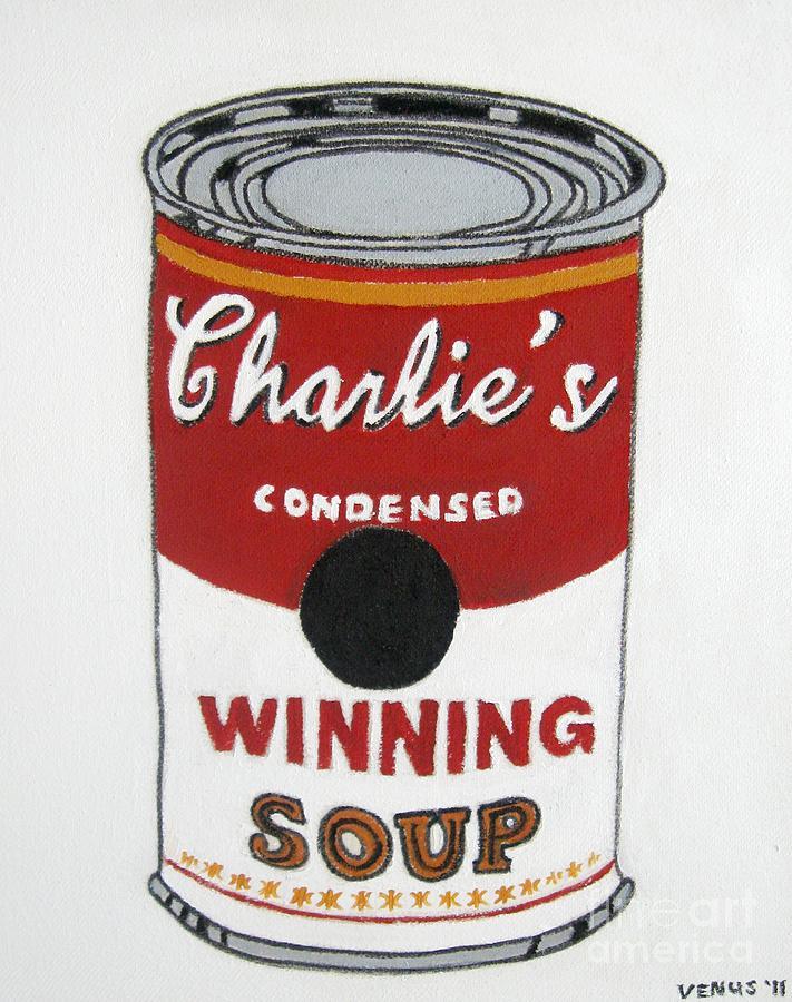 Charlie Sheen Winning Painting - Charlie Sheen Soup by Venus