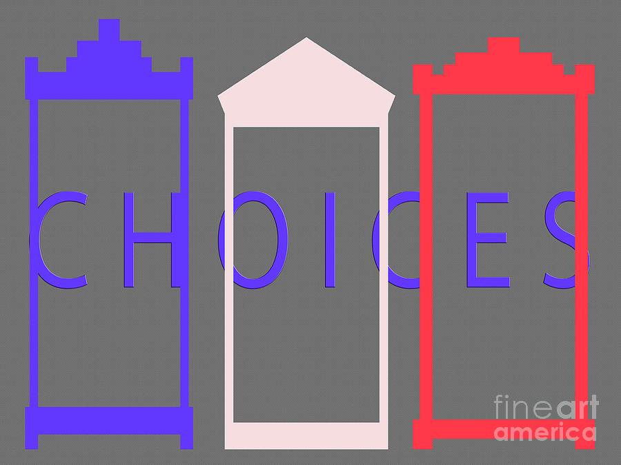 Choices Photograph