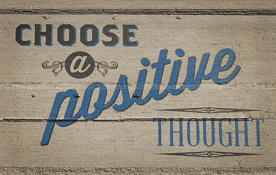 Billboard Photograph - Choose A Positive Thought by Scott Norris