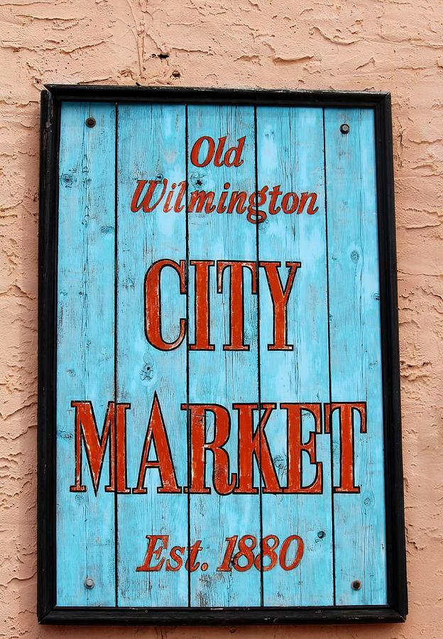 Wilmington Photograph - City Market Sign by Cynthia Guinn