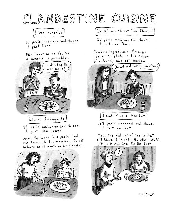Food Drawing - Clandestine Cuisine by Roz Chast
