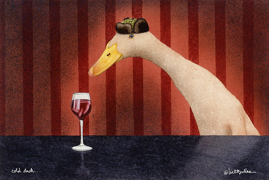 Will Bullas Painting - Cold Duck... by Will Bullas