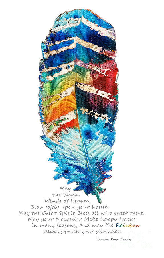 Feather Painting - Colorful Feather Art - Cherokee Blessing - By Sharon Cummings by Sharon Cummings