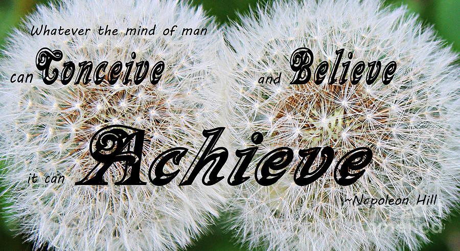 Conceive Believe Achieve Photograph - Conceive Believe Achieve by Barbara Griffin