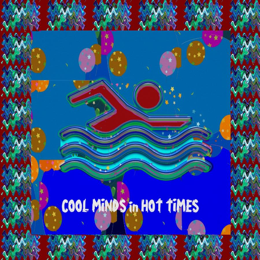 Swim Mixed Media - Cool Minds In Hot Times Swim Swimmer Swimming Champion Water Sports by Navin Joshi