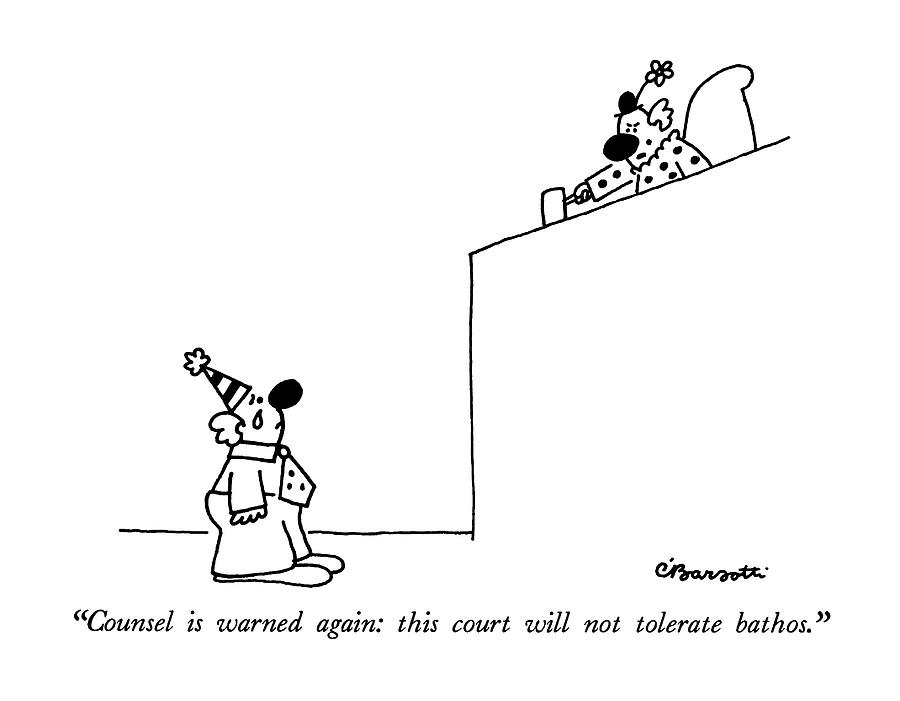 Counsel Is Warned Again: This Court Drawing by Charles Barsotti