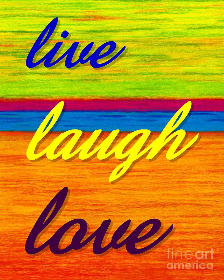 Colored Pencil Painting - Cp001 Live Laugh Love by David K Small