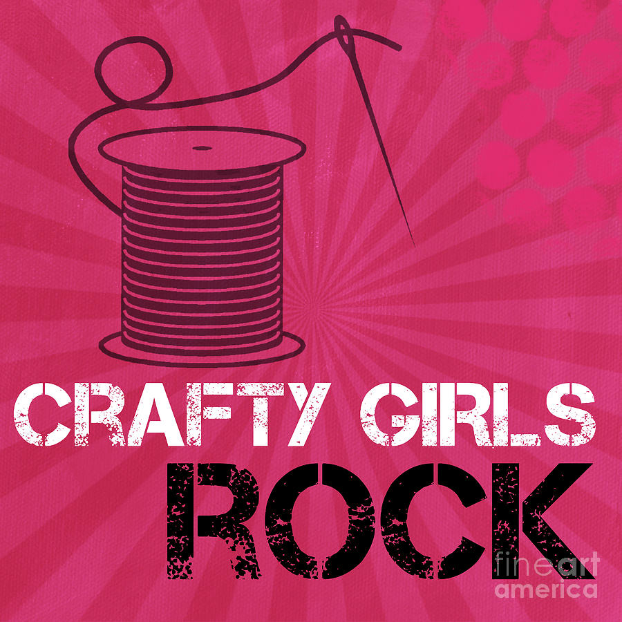 Crafty Mixed Media - Crafty Girls Rock by Linda Woods