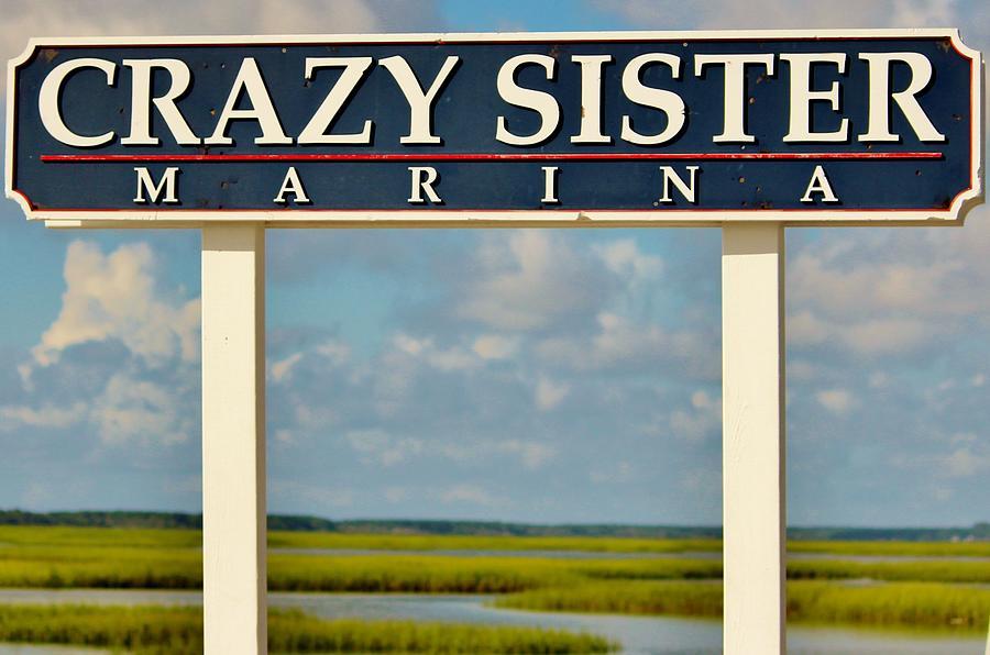 Sign Photograph - Crazy Sister Marina by Cynthia Guinn