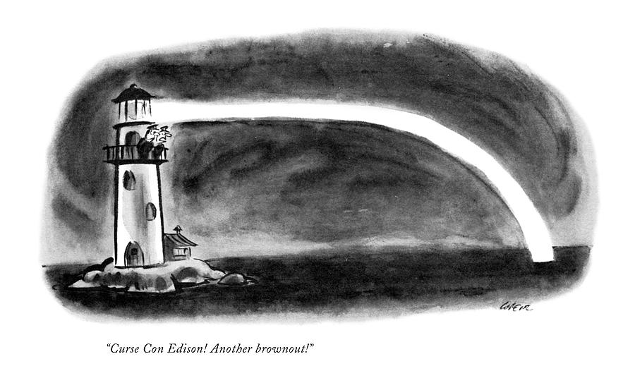 Curse Con Edison! Another Brownout! Drawing by Lee Lorenz