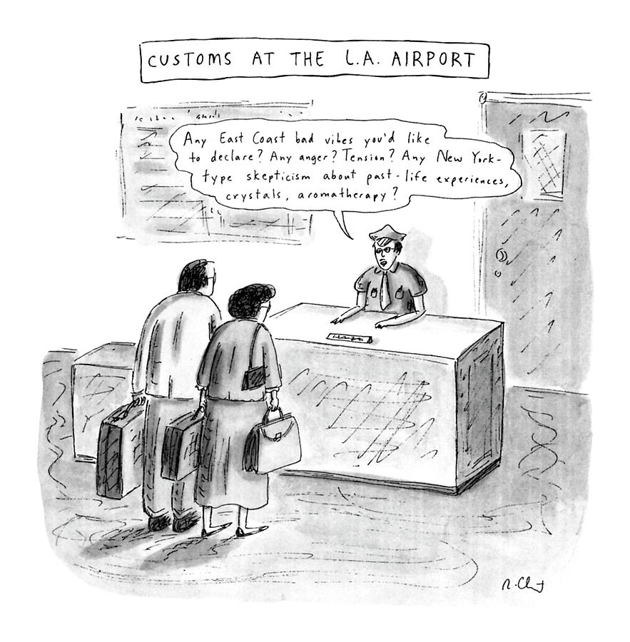 Customs At The L.a. Airport Drawing by Roz Chast