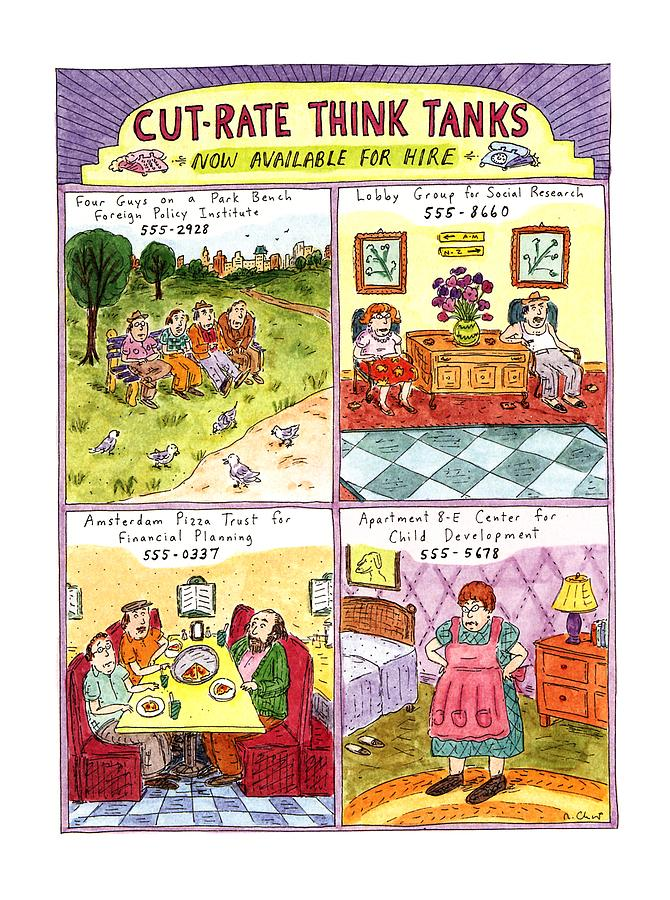 Cut-rate Think Tanks Drawing by Roz Chast