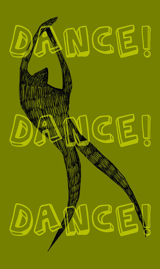 Text Digital Art - Dance Dance Dance by Michelle Calkins