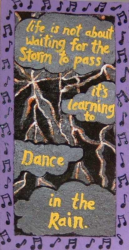 Quote Painting - Dance In Rain by Yvonne  Kroupa
