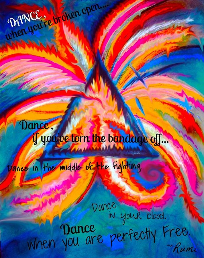 Rumi Quotes Mixed Media - Dance When Youre Broken Open by Catherine McCoy