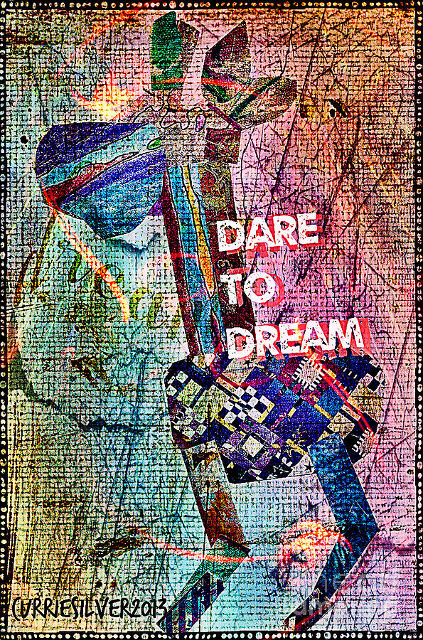 Dare To Dream Digital Art by Currie Silver