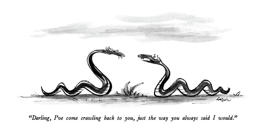 Darling, Ive Come Crawling Back Drawing by Lee Lorenz