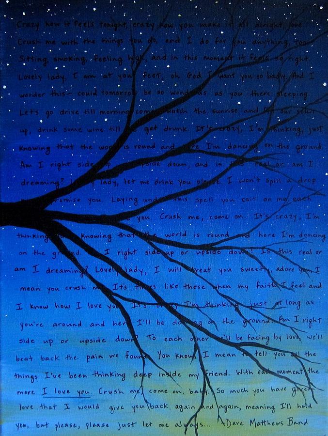 Lyric dave matthews lyrics : Dave Matthews Band Crush Song Lyric Art Painting by Michelle Eshleman
