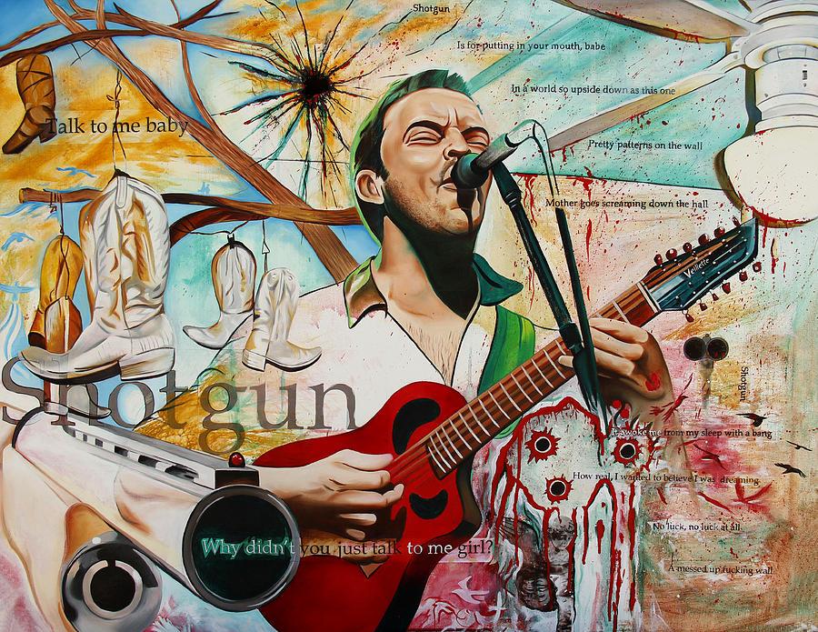 Dave Matthews Painting - Dave Matthews Shotgun by Joshua Morton