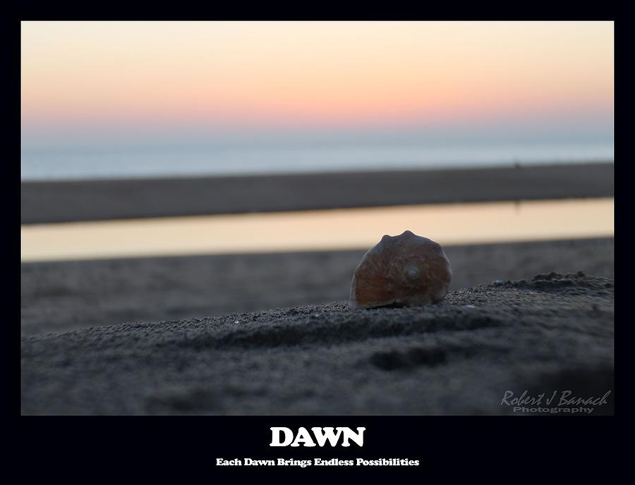 Inspiration Photograph - Dawn by Robert Banach