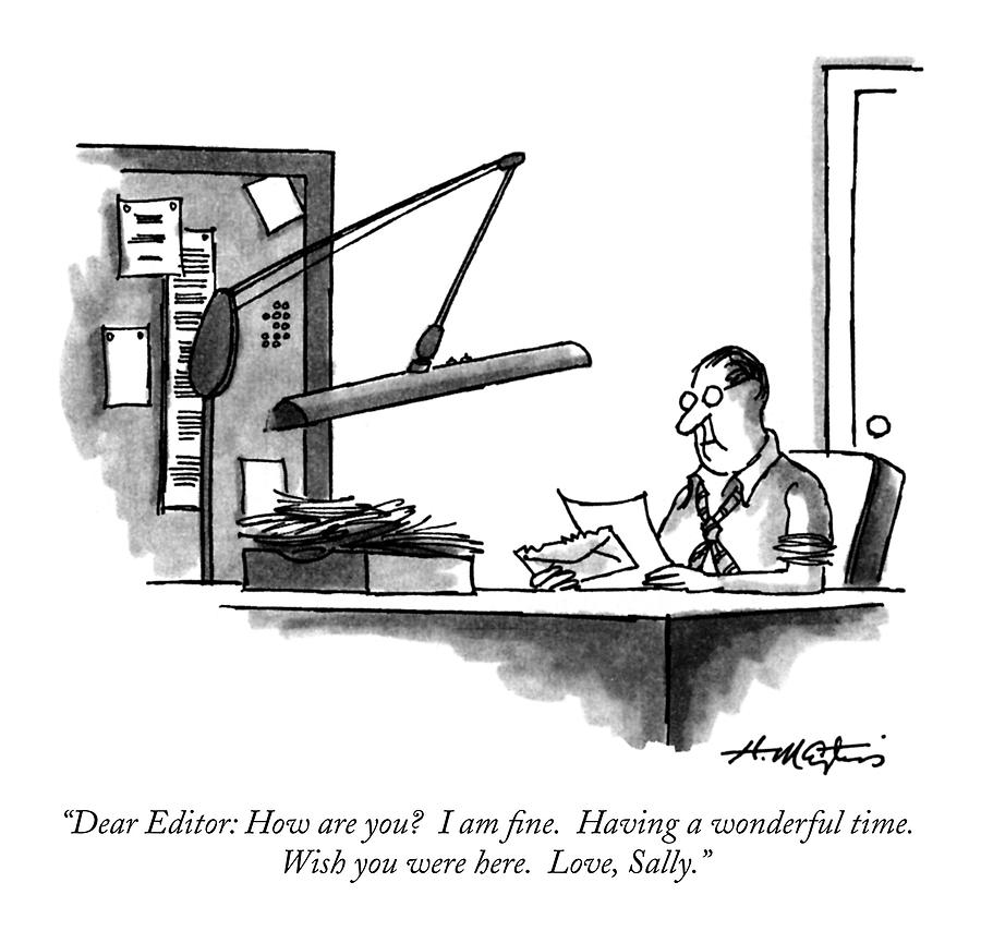 Dear Editor: How Are You?  I Am Fine.  Having Drawing by Henry Martin