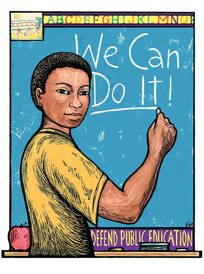 Public Education Mixed Media - Defend Public Education by Ricardo Levins Morales