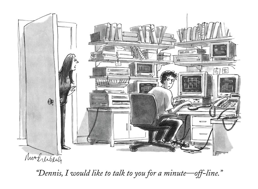 Dennis, I Would Like To Talk To You For A Minute Drawing by Mort Gerberg