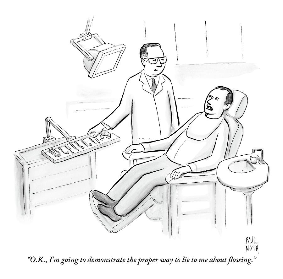 Dentist Speaks To Man In Dentist Office Drawing by Paul Noth