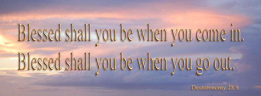 Bible Photograph - Deuteronomy 28 Verse 6 by Leticia Latocki