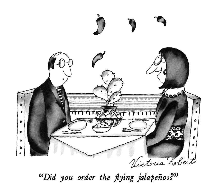 Did You Order The Flying Jalapenos? Drawing by Victoria Roberts