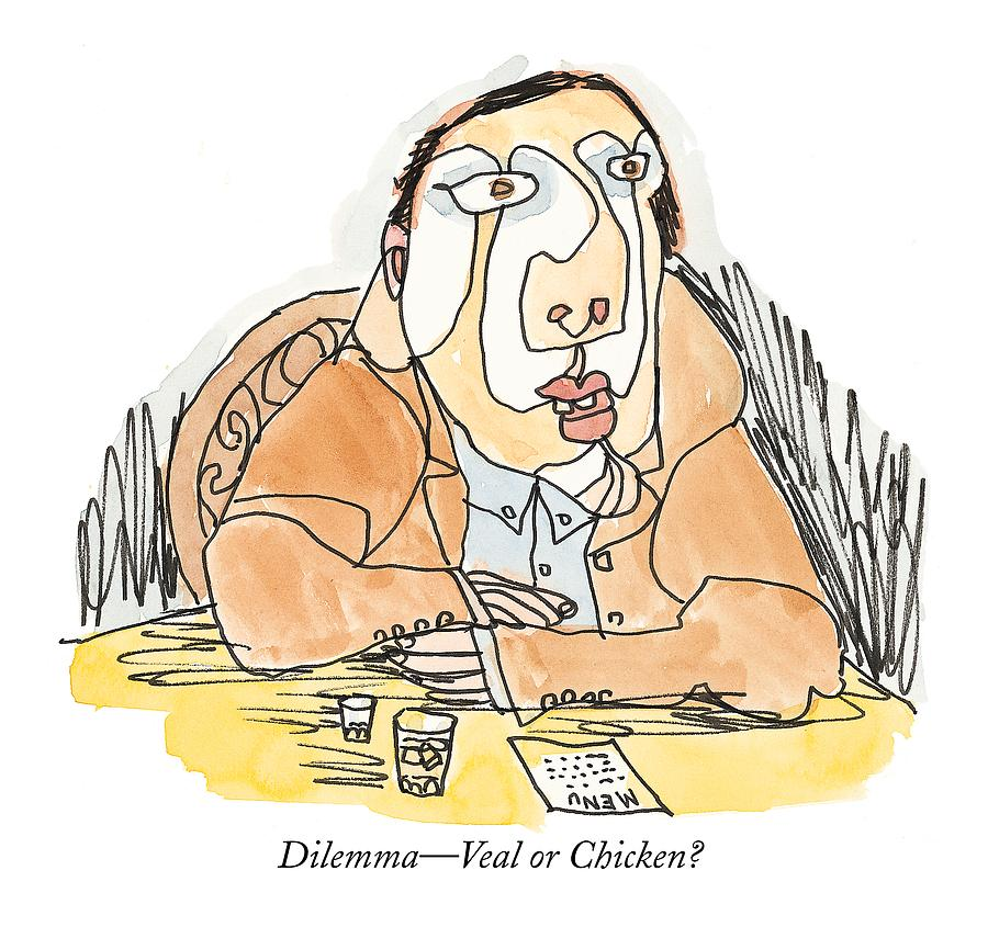 Dilemma - Veal Or Chicken? Drawing by William Steig
