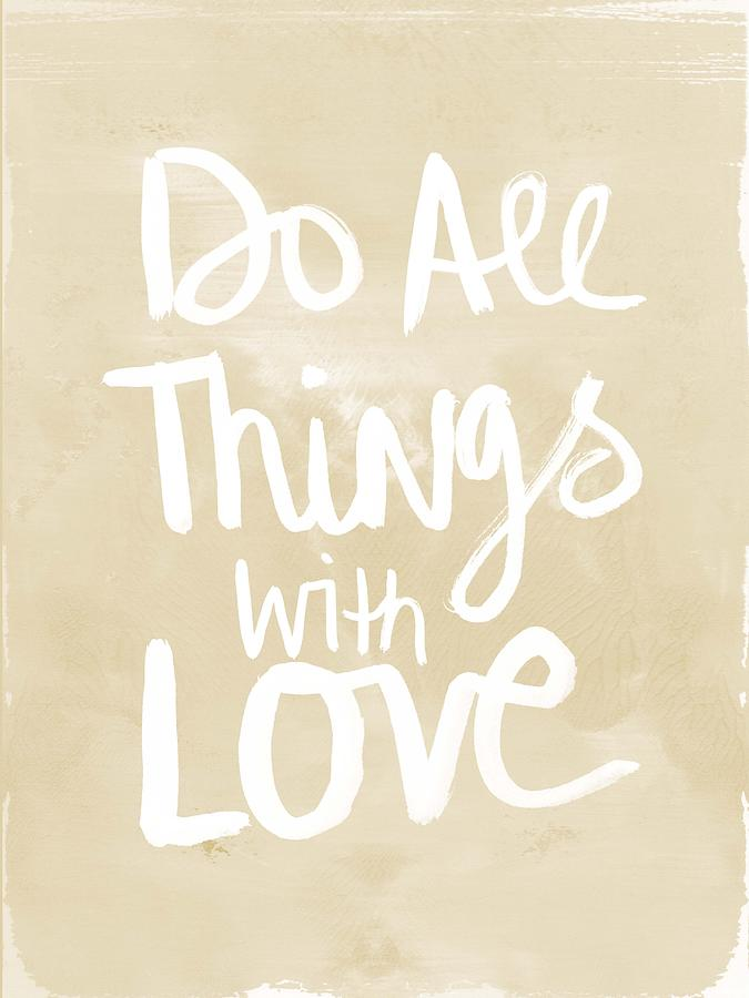 Script Painting - Do All Things With Love- Inspirational Art by Linda Woods