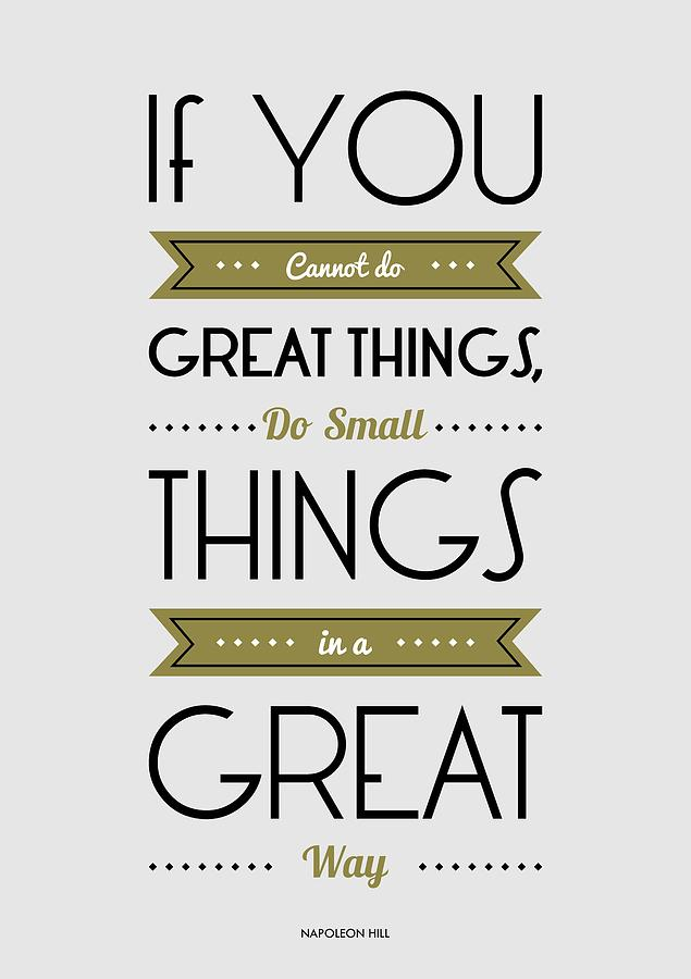Great Small Quotes Fascinating Do Small Things In A Great Way Napoleon Hill Motivational Quotes