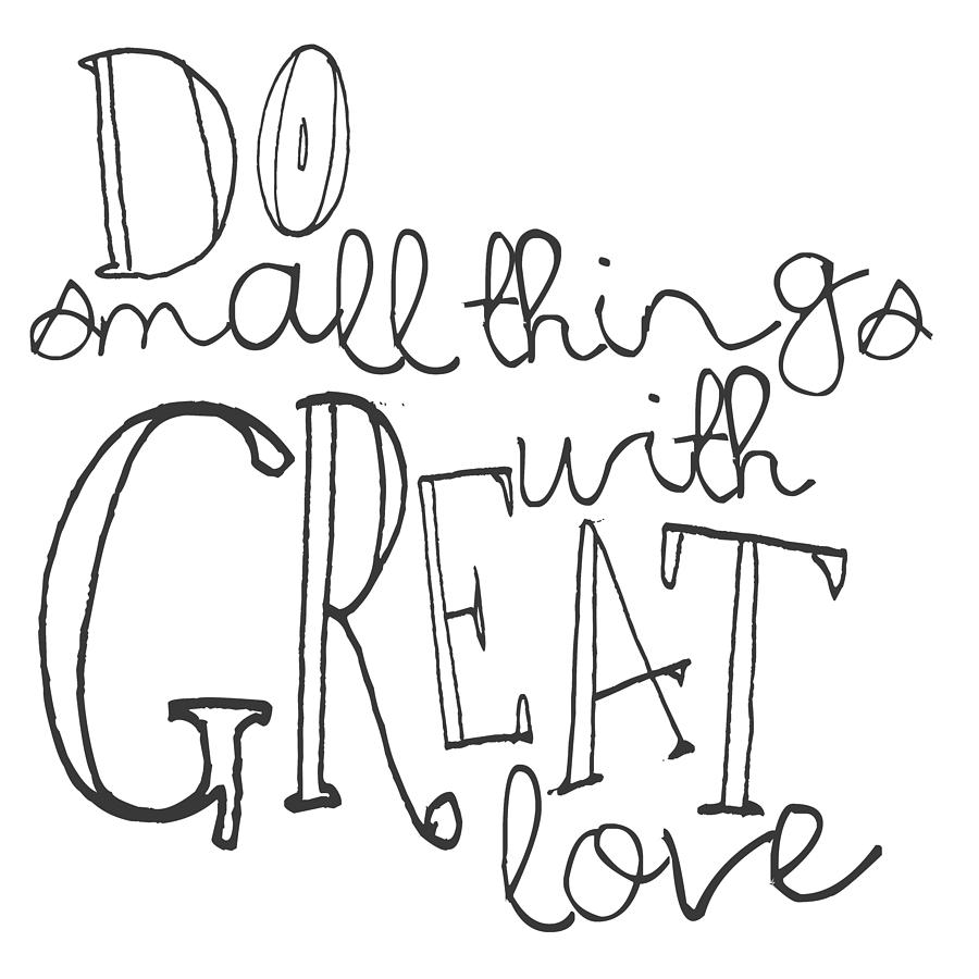 Great Small Quotes Do Small Things With Great Love Digital Artthe Sweet Drawer