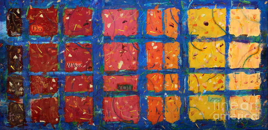 Colorful Abstract Painting - Do What You Love by Kelly Athena