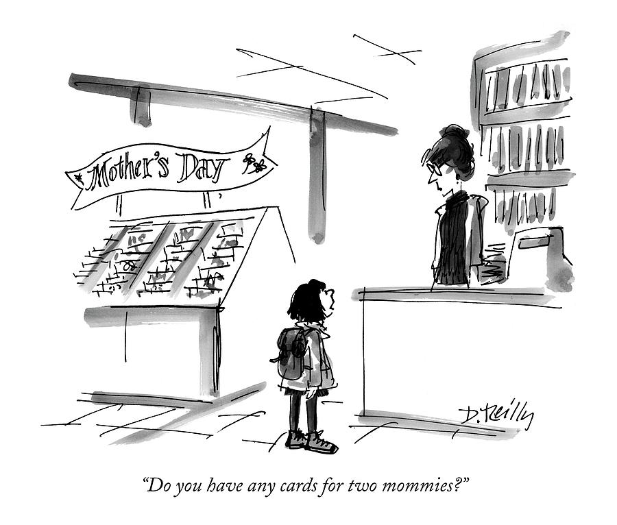 Do You Have Any Cards For Two Mommies? Drawing by Donald Reilly