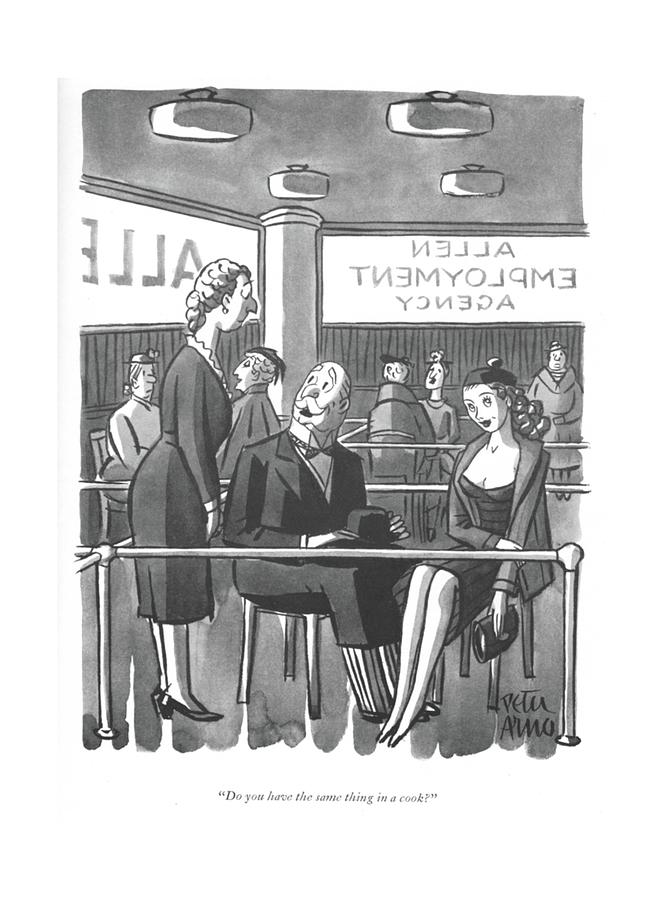 Do You Have The Same Thing In A Cook? Drawing by Peter Arno