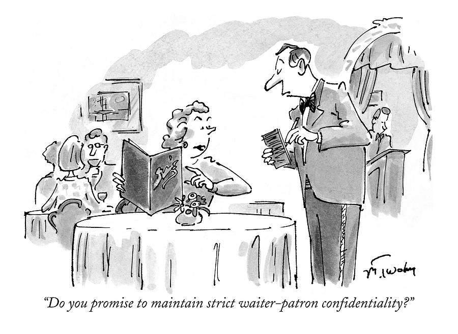 Do You Promise To Maintain Strict Waiter-patron Drawing by Mike Twohy