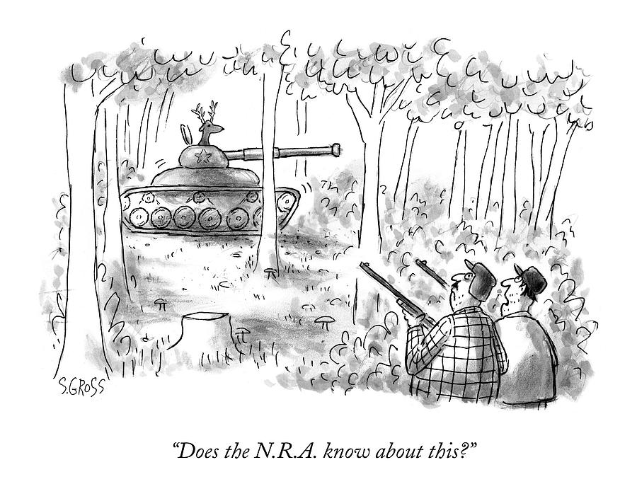 Does The N.r.a. Know About This? Drawing by Sam Gross