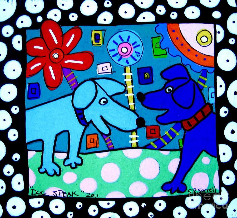 Dog Painting - Dog Speak by Susan Sorrell