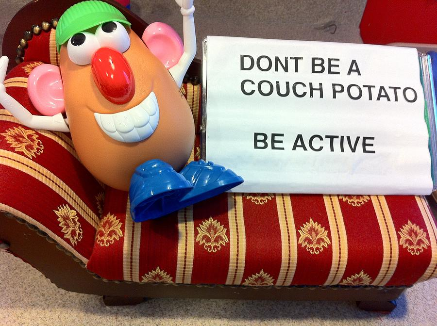 Exercise Photograph - Dont Be A Couch Potato by Martin Fried MD