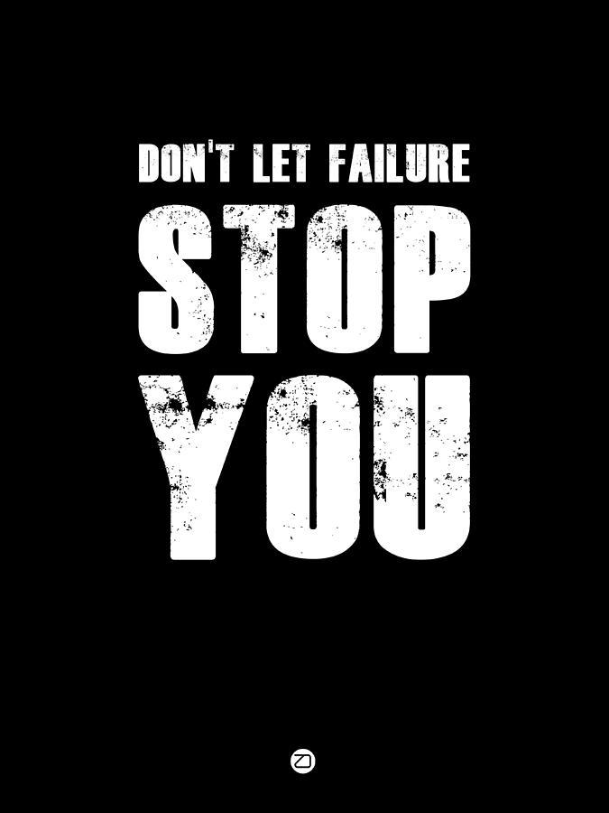 Motivational Digital Art - Dont Let Failure Stop You 1 by Naxart Studio