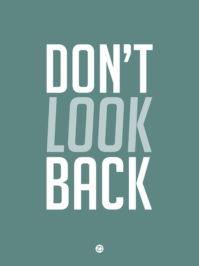 Motivational Digital Art - Dont Look Back 2 by Naxart Studio