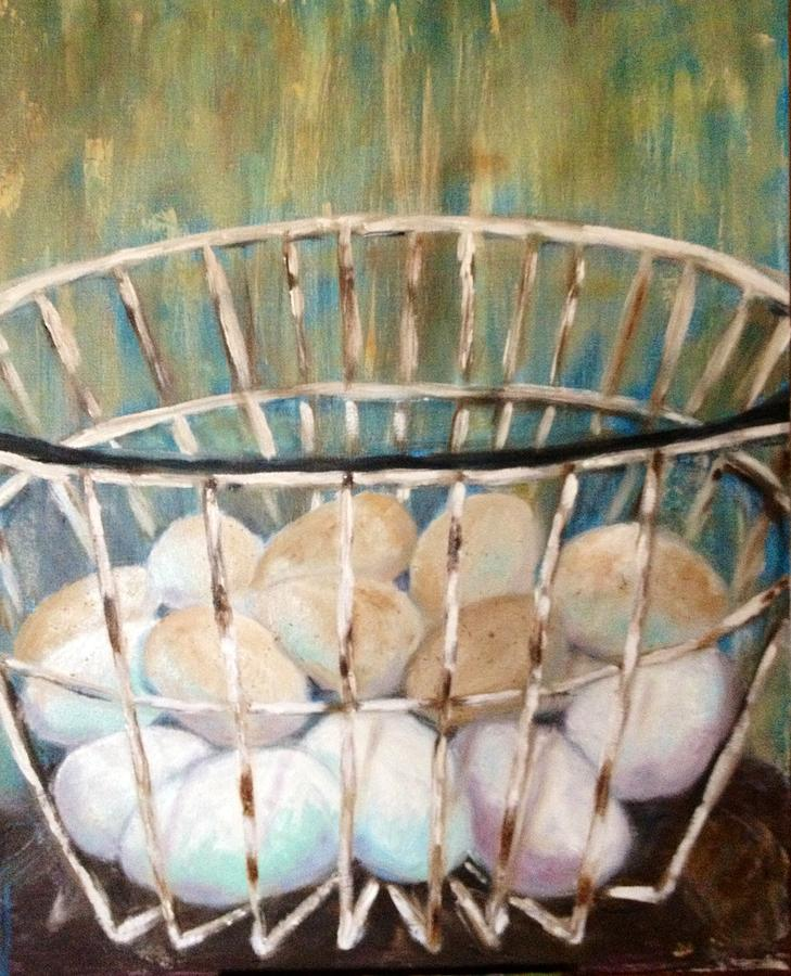 Eggs Painting - Dont put all your eggs in one basket by Jenell Richards