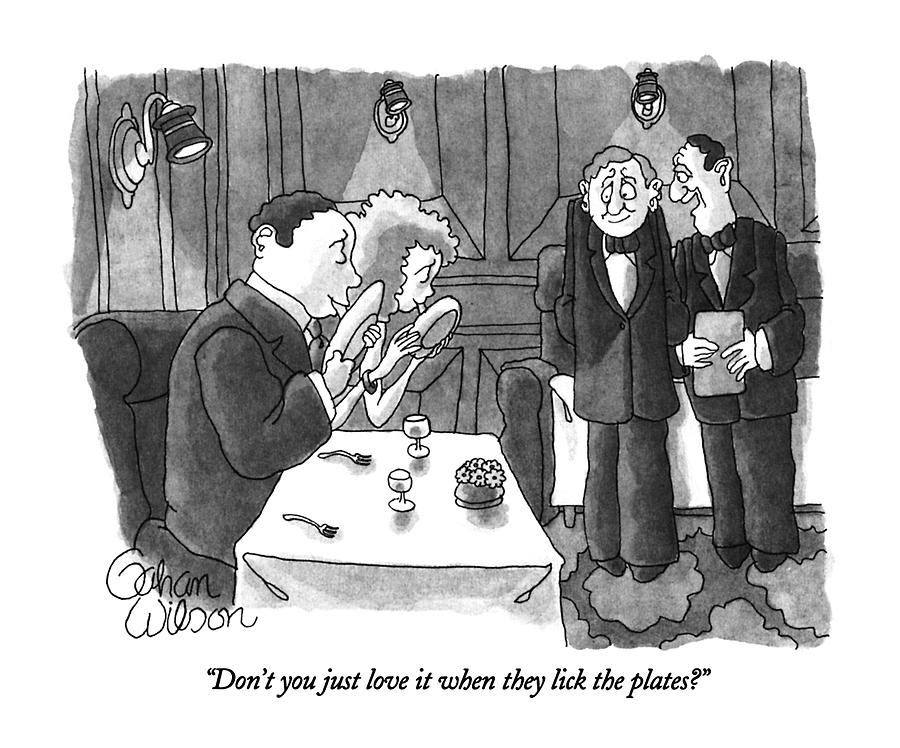 Dont You Just Love It When They Lick The Plates? Drawing by Gahan Wilson